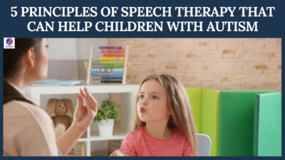 5 Principles of Speech Therapy That Can Help Children With Autism