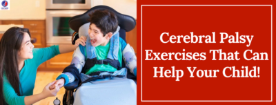 Cerebral Palsy - Exercises That Can Help Your Child!