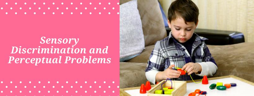 Sensory Discrimination and Perceptual Problems