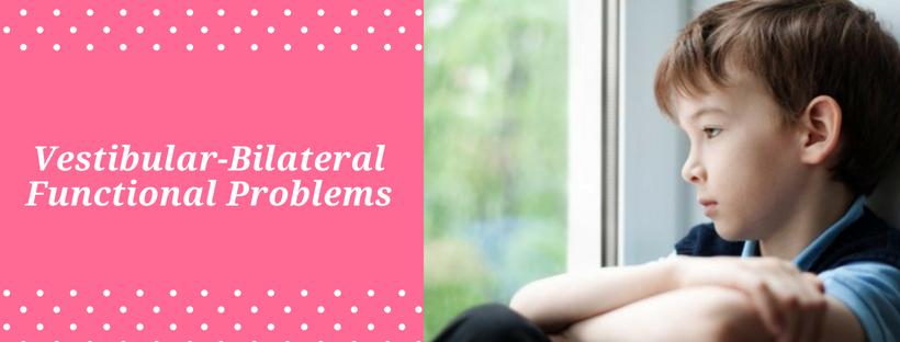 Vestibular-Bilateral Functional Problems
