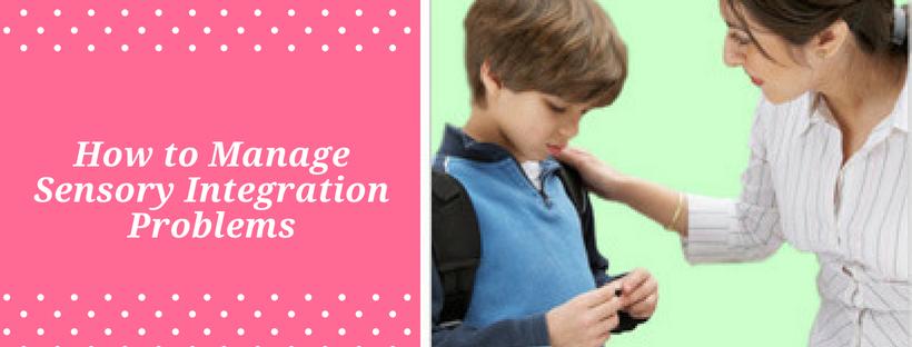 How to Manage Sensory Integration Problems