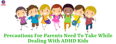 Precautions for ADHD Child Parents | Be Choosy | Best Doctors for ADHD in Bangalore