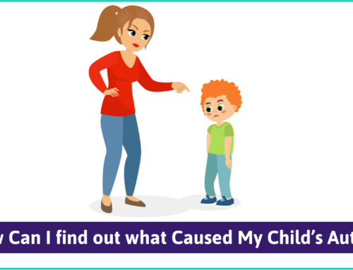 How Can I find out what Caused My Child's Autism?