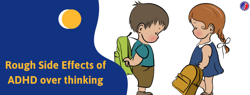 Effects of ADHD over thinking | ADHD Clinic in Bangalore