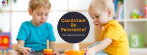 Autism Prevention | Autism Treatment Bangalore