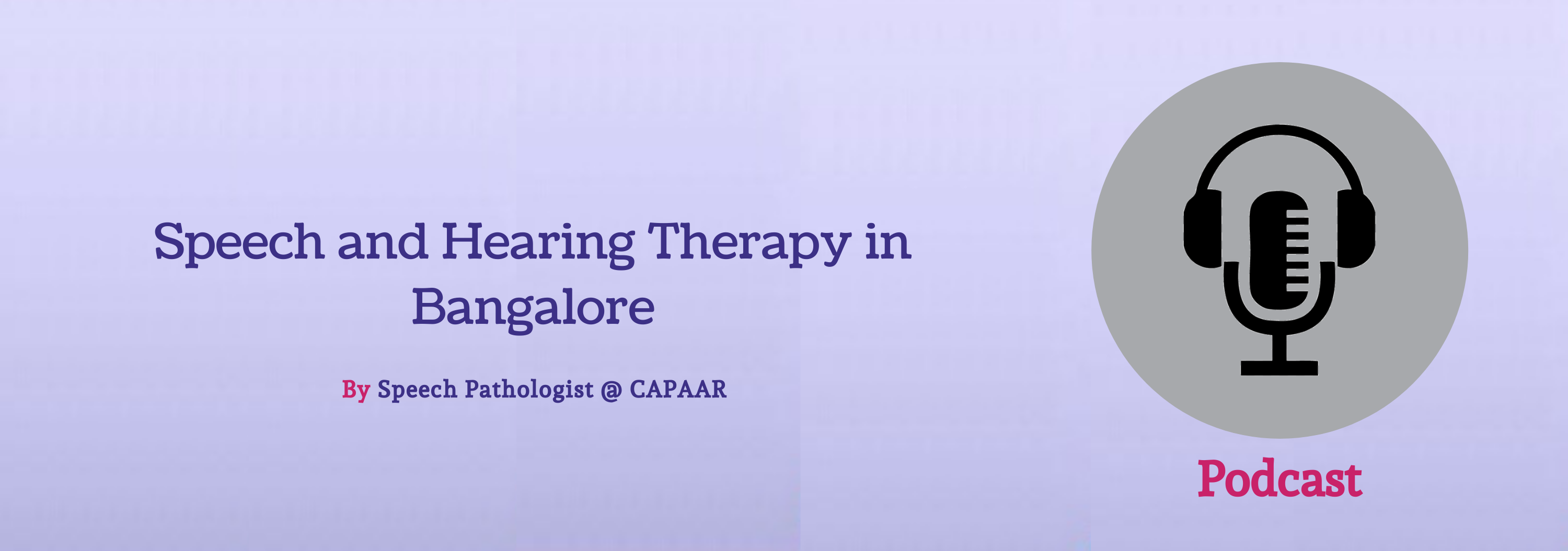 Speech and Hearing Therapy in Bangalore