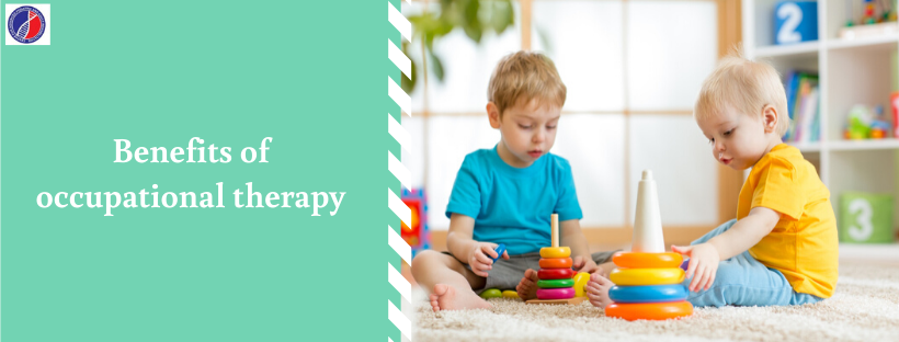 Benefits of Occupational Therapy | Occupational Therapy in Bangalore