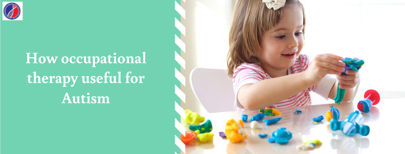 How Occupational Therapy useful for autism | Occupational Therapy in Bangalore