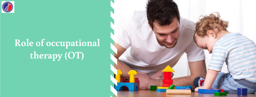 Role of occupational therapy (OT) | Occupational Therapy in Bangalore