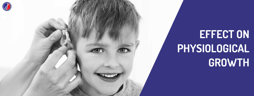 Effect on Physiological growth - Best Audiologists in Bangalore